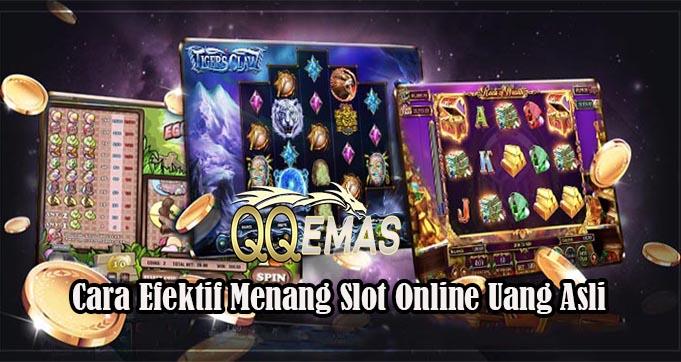Cara Efektif Menang Slot Online Uang Asli