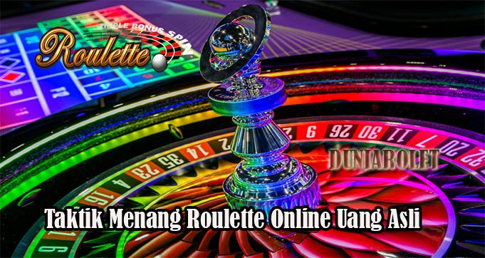 Taktik Menang Roulette Online Uang Asli